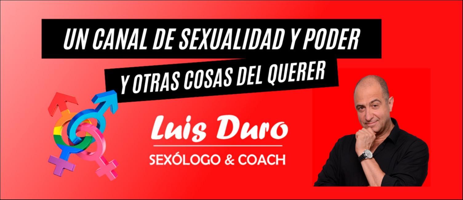 Imagen del Canal Luis Duro - sexologia y coaching