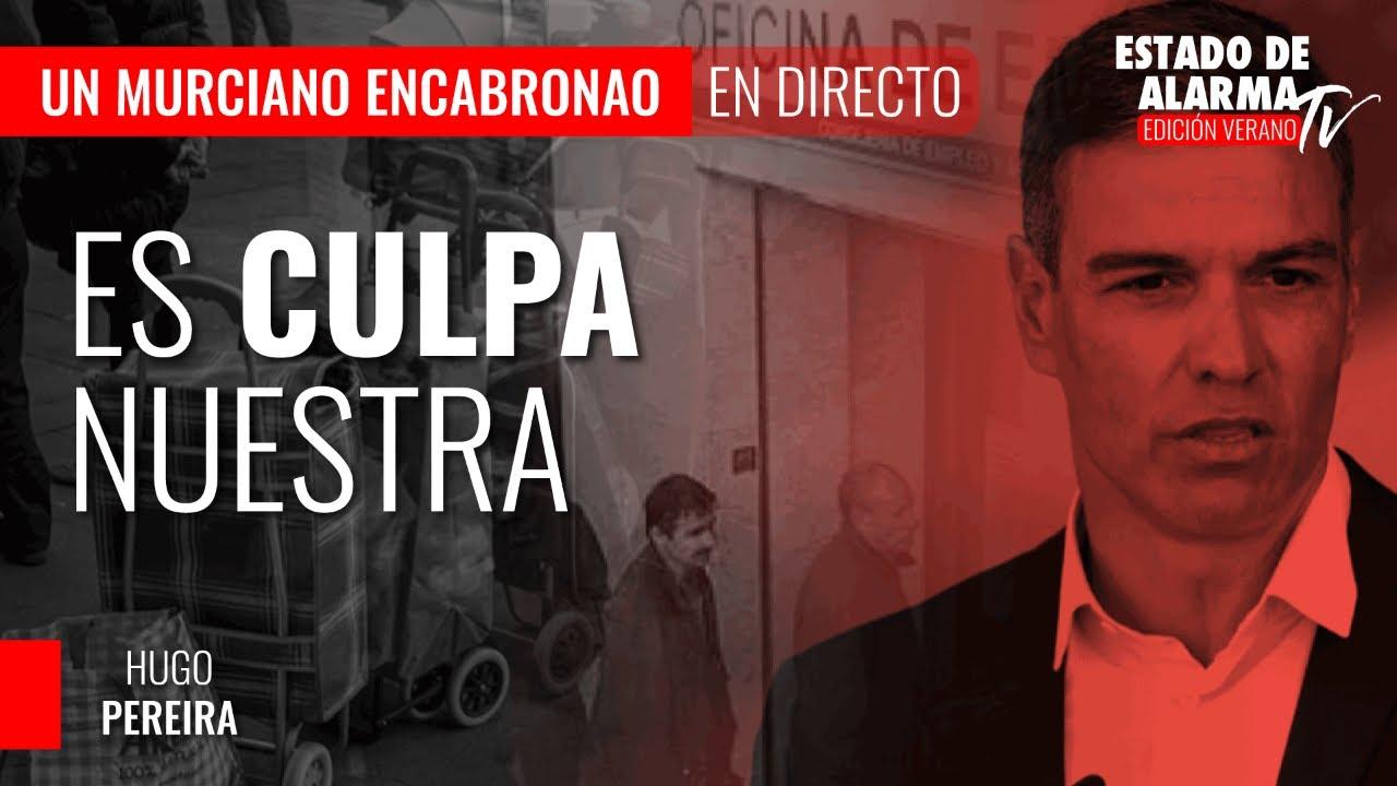 Imagen del video: Un Murciano Encabronao: Es culpa nuestra
