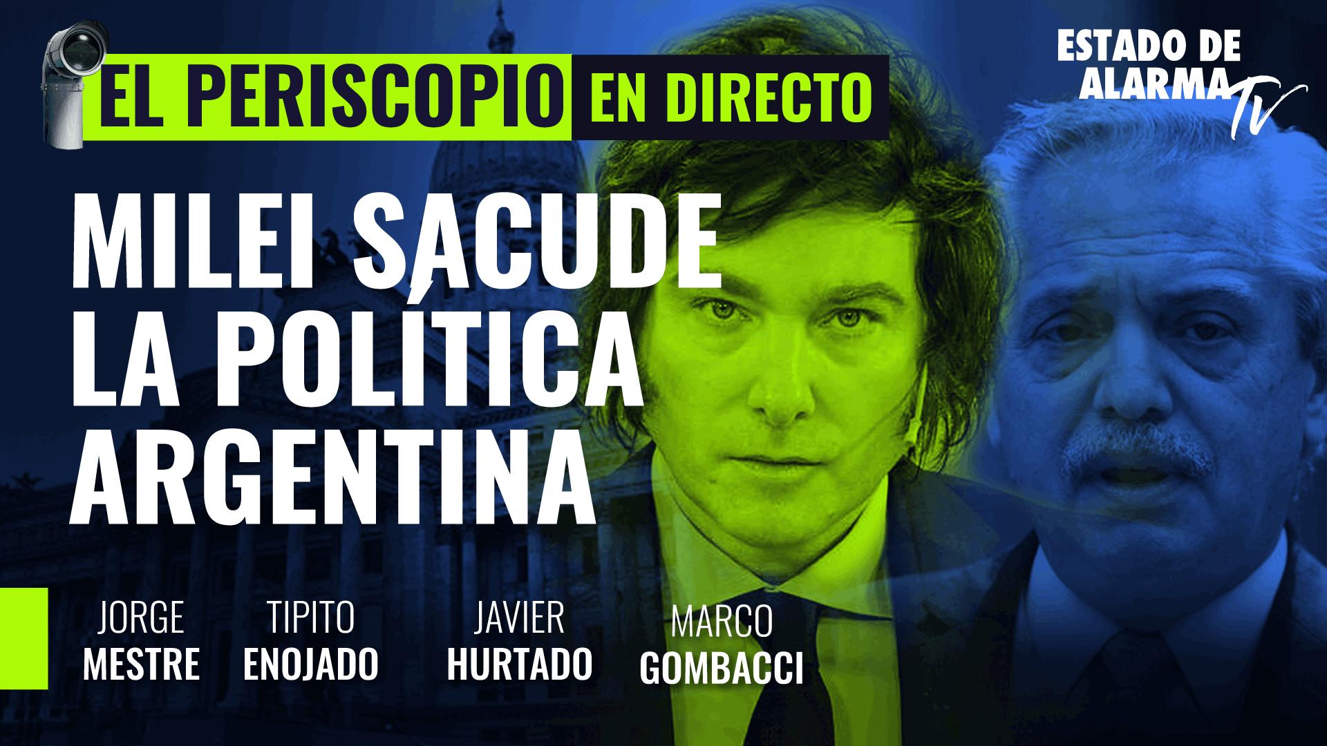 Imagen del video: El Periscopio con Jorge Mestre; Javier Milei sacude la política argentina