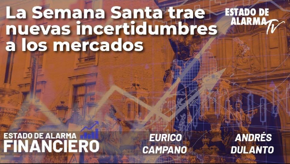 Image del Video: EDA Financiero: La Semana Santa trae nuevas incertidumbres a los mercados; Campano y Dulanto
