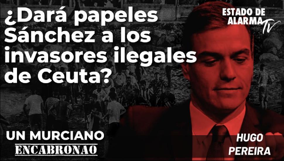 Imagen del video: Murciano Encabronao: ¿Dará Sánchez papeles a los invasores ilegales?