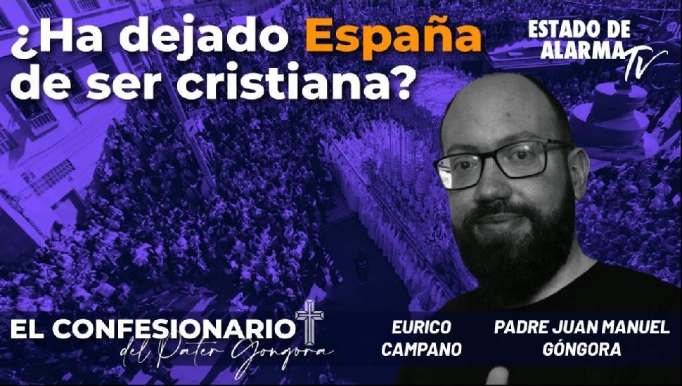 Imagen del video: ¿Ha dejado España de ser cristiana?: El Confesionario del Pater Góngora, con Eurico Campano