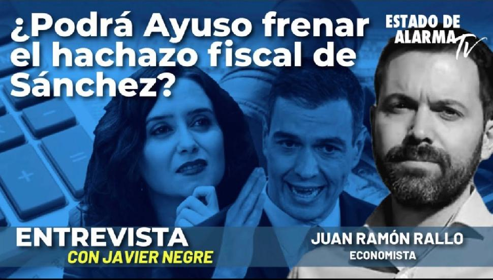 Image del Video: Juan Ramón Rallo: ¿Podrá Ayuso frenar el hachazo fiscal de Sánchez?
